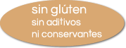 Sín gluten sin aditivos ni conservantes
